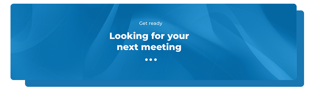 Looking for your next meeting